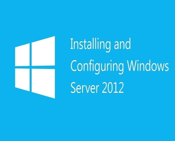 Installing and Configuring Windows Server 2012 Training Course